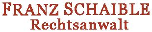 Rechtsanwaltskanzlei Franz Schaible München